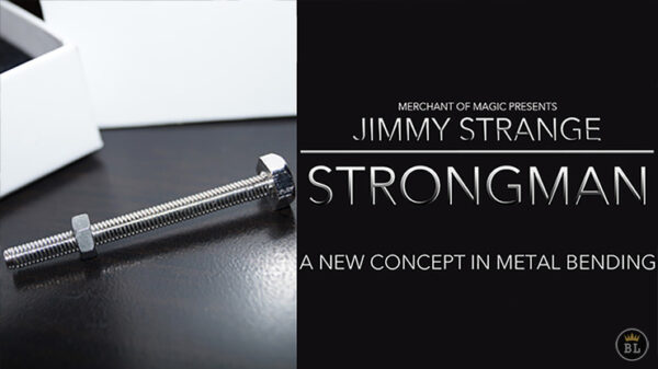 Strong Man by Jimmy Strange and Merchant of Magic