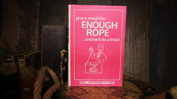 Give a Magician Enough Rope... and He'll do a Trick (Limited/Out of Print) by Lewis Ganson - Book