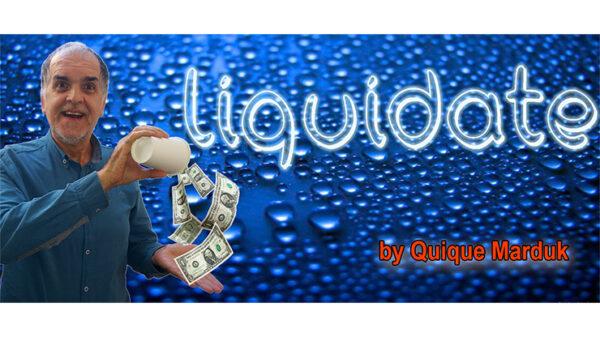 Liquidate by Quique Marduk