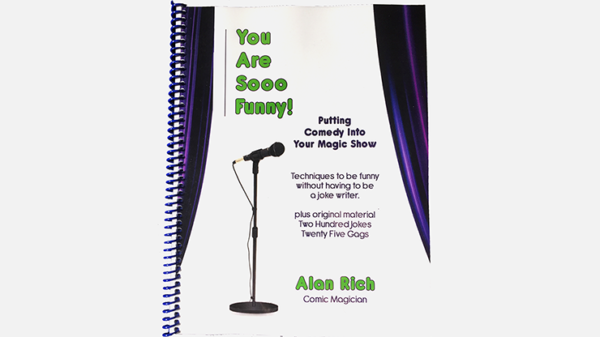 You Are Sooo Funny (Putting Comedy Into Your Magic Show) by Alan Rich - Book