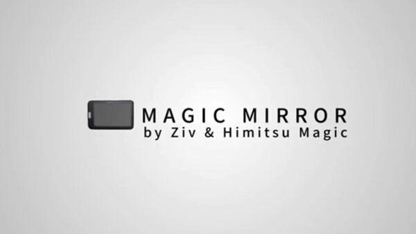 Magic Mirror by Ziv & Himitsu Magic
