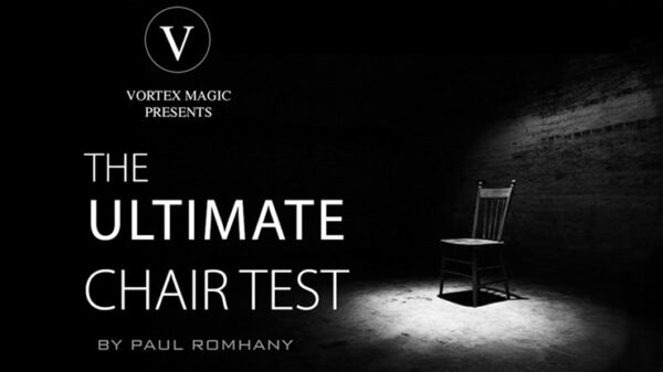 Vortex Magic Presents Ultimate Chair Test by Paul Romhany