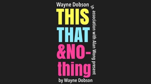 THIS THAT & NOTHING by Wayne Dobson and Alan Wong
