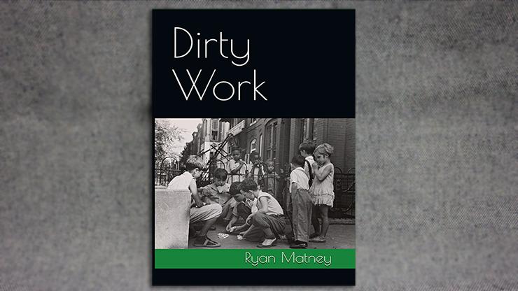 Dirty Work by Ryan Matney - Book