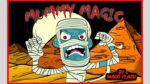 MUMMY MAGIC by Mago Flash