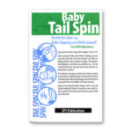 Baby Tail Spin by SPS Publications