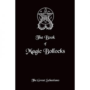 Book of Magic Bollocks by The Great Sebastiano - Book
