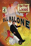 Bill Malone On the Loose- #4, DVD
