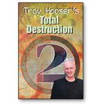 Total Destruction Vol 2 by Troy Hooser - DVD