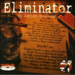 Eliminator V2.0 by Adrian Sullivan s