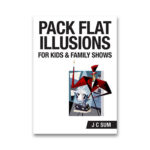 Pack Flat Illusions for Kid's & Family Shows by JC Sum - Book