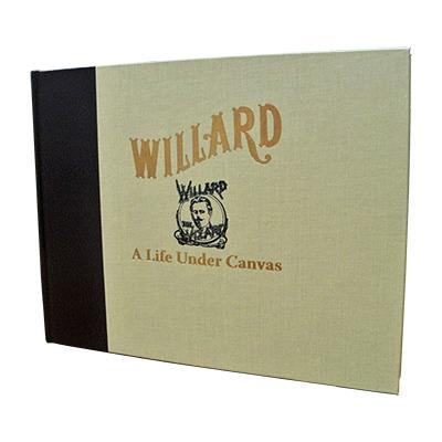 Willard - A Life Under Canvas by David Charvet - Book