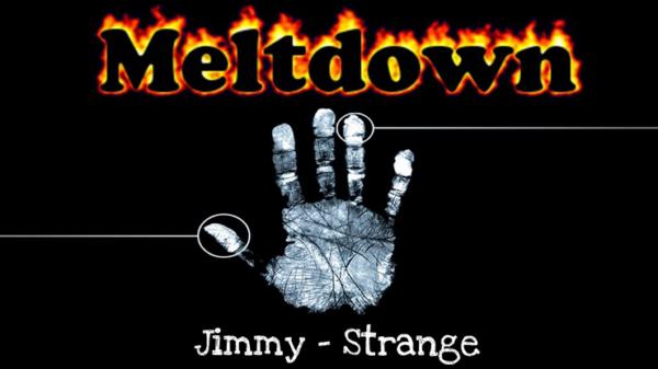 Meltdown by Jimmy Strange