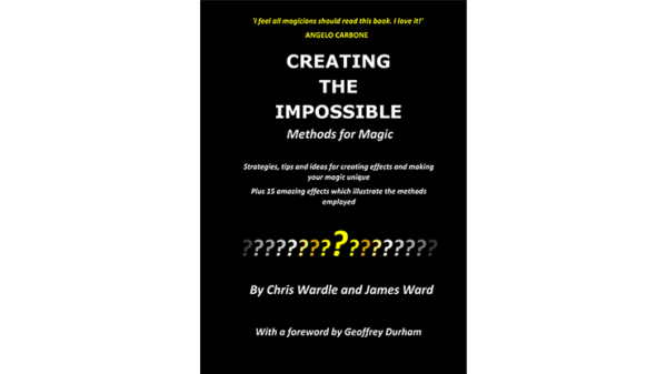 Creating the Impossible by Chris Wardle and James Ward - Book