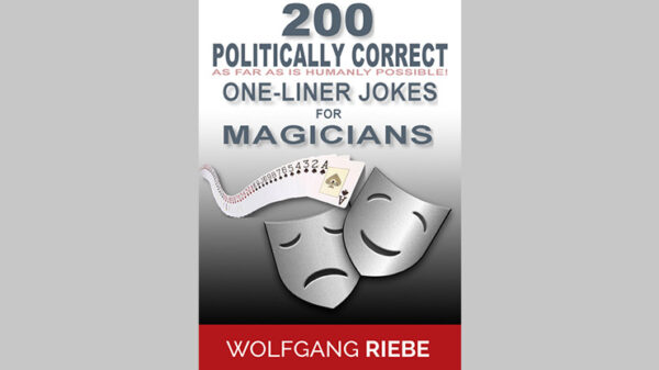 200 POLITICALLY CORRECT One-Liner Jokes for Magicians by Wolfgang Riebe eBook DOWNLOAD - Download