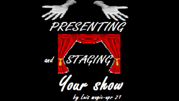 PRESENTING and STAGING Your SHOW by Luis Magic video DOWNLOAD - Download