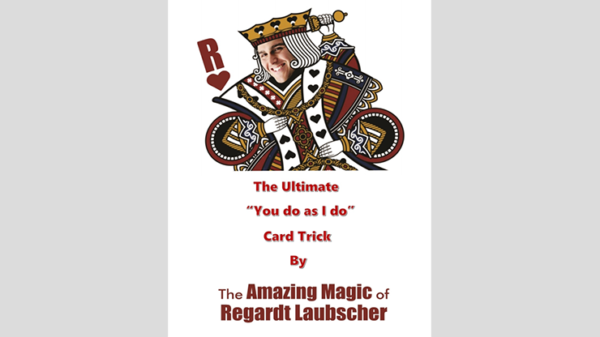 """The Ultimate """"You do as I do"""" Card Trick By Regardt Laubscher ebook DOWNLOAD - Download"""