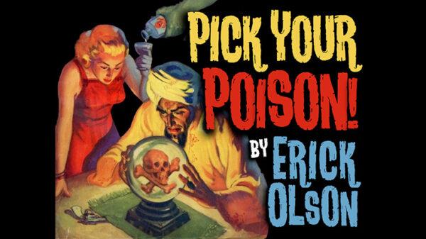 Bill Abbott Magic: Pick Your Poison by Erick Olson