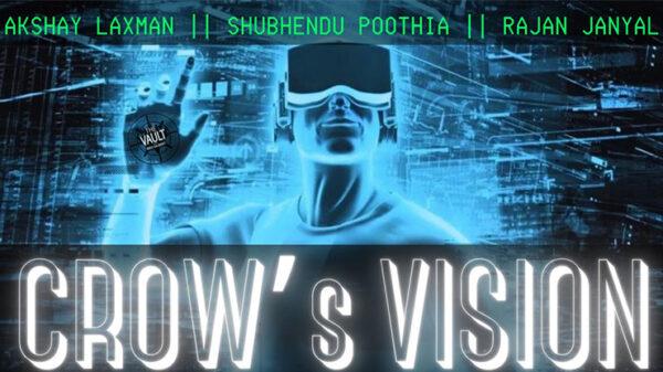 The Vault - Crow's Vision by Akshay Laxman • Shubhendu Poothia • Rajan Janyal video DOWNLOAD - Download
