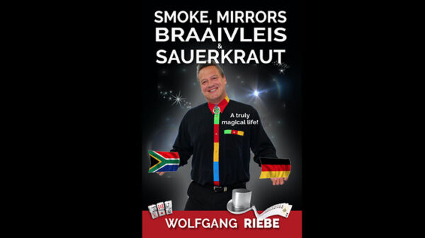 Smoke, Mirrors, Braaivleis & Sauerkraut by Wolfgang Riebe eBook DOWNLOAD - Download