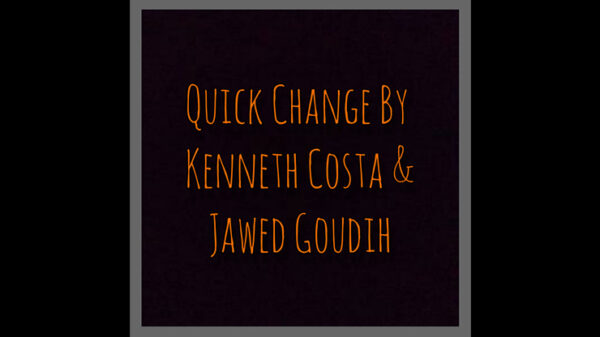 Quick Change by Kenneth Costa & Jawed Goudih video DOWNLOAD - Download