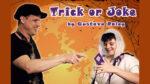 TRICK OR JOKE by Gustavo Raley