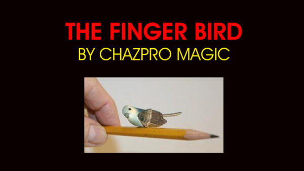 THE FINGER BIRD by Chazpro Magic