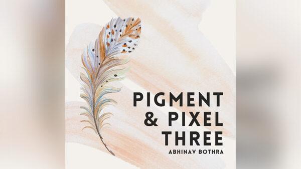 Pigment & Pixel 3.0 by Abhinav Bothra ebook DOWNLOAD - Download