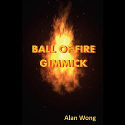 Ball of Fire by Alan Wong - Trick