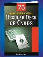 75 Tricks With A Regular Deck Of Cards