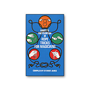 Abbott's Encyclopedia of Rope Tricks by Stewart James