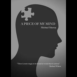 A Piece Of My Mind by Michael Murray BOOK