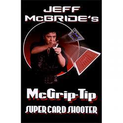 McGrip Tip Super Card Shooter by Jeff McBride - Trick