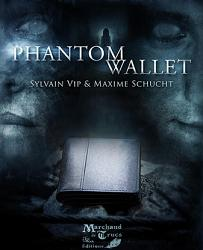Phantom Wallet by Sylvain Vip & Maxime Schucht & Marchand de Trucs - Trick