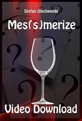 Mes(s)merize by Stefan Olschewski  video DOWNLOAD