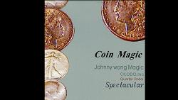 Spectacular (Quarter Dollar) by Johnny Wong - Trick