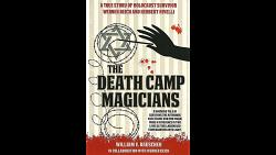 The Death Camp Magician 2nd Edition by William V. Rauscher & Werner Reich - Book