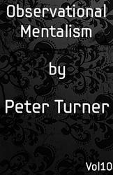 Observational Mentalism (Vol 10) by Peter Turner eBook DOWNLOAD