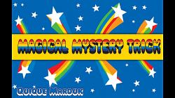 Magical Mystery Trick by Quique Marduk - Trick