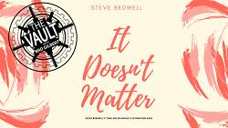 The Vault - It Doesnt Matter by Steve Bedwell video DOWNLOAD