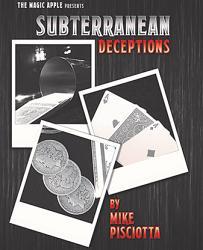 Subterranean Deceptions by Mike Pisciotta - Tricks