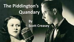 The Piddington's Quandary by Scott Creasey video DOWNLOAD