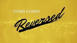 Reversed by Stefanus Alexander - video DOWNLOAD