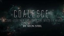Coalesce by Xeon Steel video DOWNLOAD