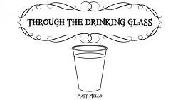 Through the Drinking Glass by Matt Mello eBook DOWNLOAD