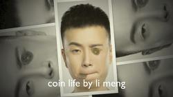 Coin Life by Li Meng video DOWNLOAD